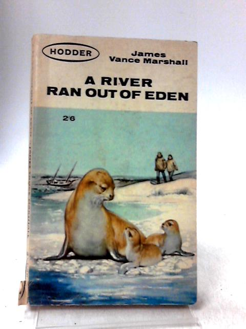 A river ran out of eden. by Marshall, James Vance.