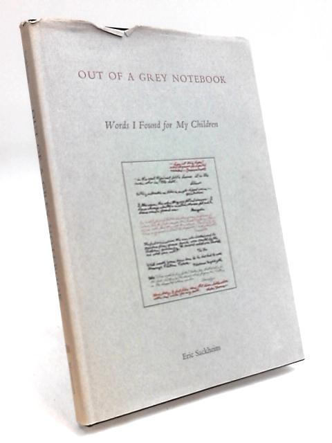Out of a Grey Notebook by Eric Sackheim