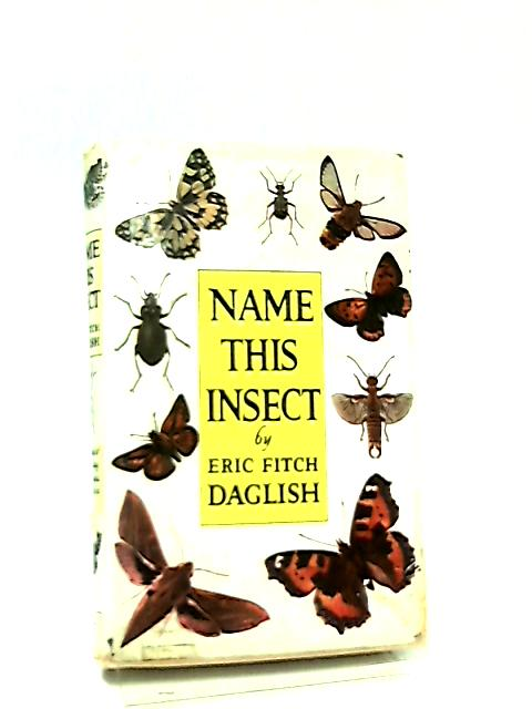 Name This Insect by Eric Fitch Daglish