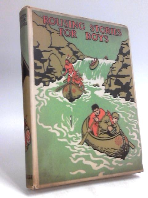 Rousing Stories for Boys  1928 by Anon
