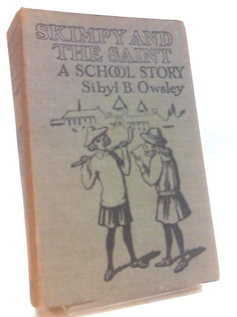 Skimpy and the Saint: A school story by Sibyl Bertha Owsley