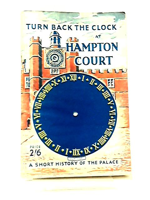Turn Back The Clock At Hampton Court by J. A. Jerome