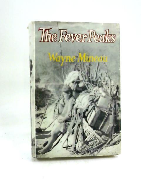 The Fever Peaks by Wayne Mineau
