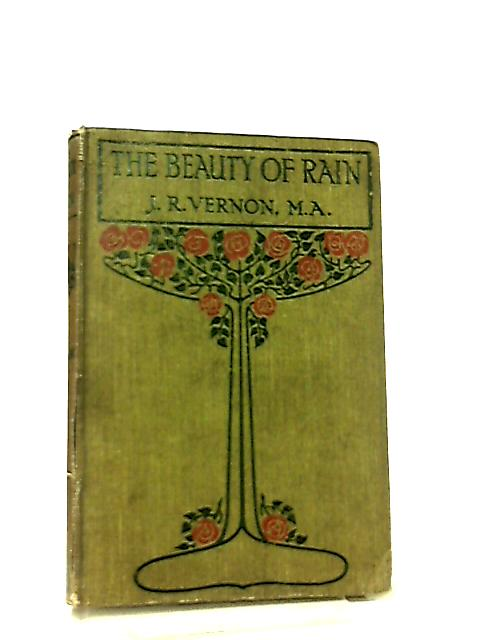 The Beauty of Rain by J. R. Vernon