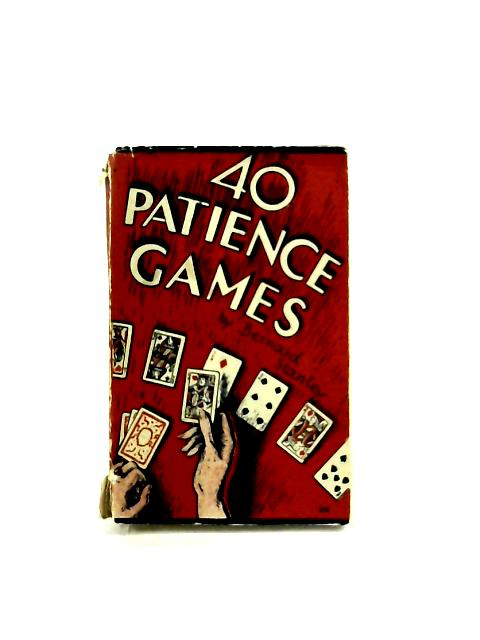 Forty Patience Games by Bernard Stanley