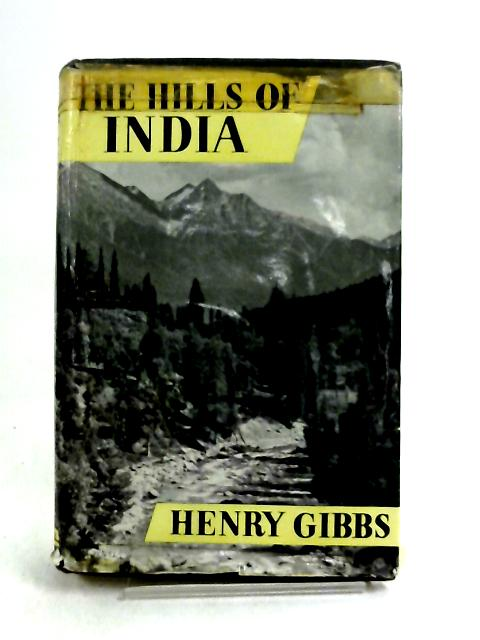 The Hills of India by Henry Gibbs