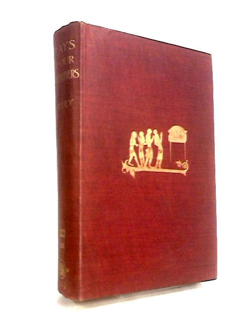Plays of Our Forefathers and Some of the Traditions upon which they were Founded. by Charles Mills Gayley
