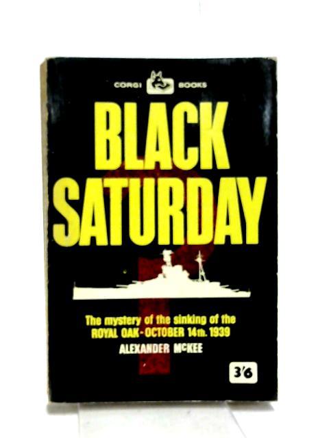 Black Saturday: The tragedy of the Royal Oak (Corgi books;no.839) by McKee, Alexander
