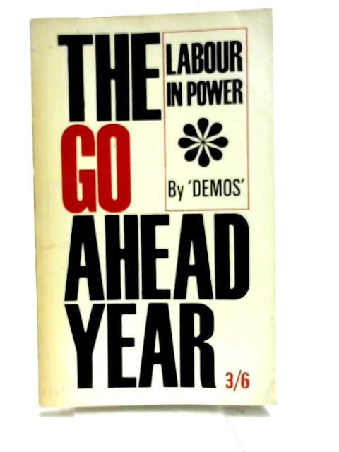 The Go-Ahead Year: Labour in Power by Demos