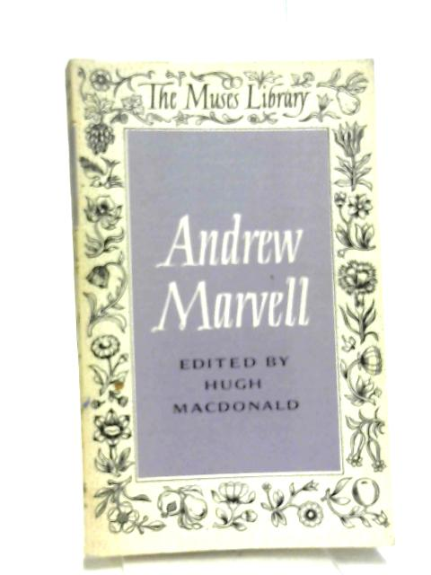 The Poems Of Andrew Marvell by Macdonald, Hugh [Ed]