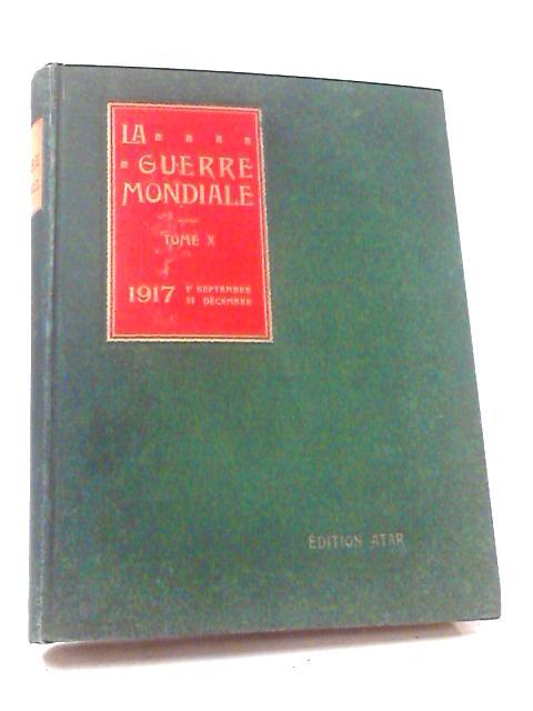 La Guerre Mondiale Tome X 1917 By Various