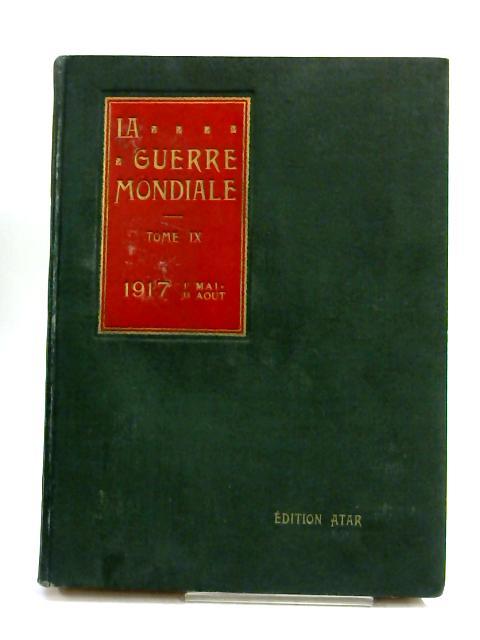La Guerre Mondiale - tome IX 1917 by Various