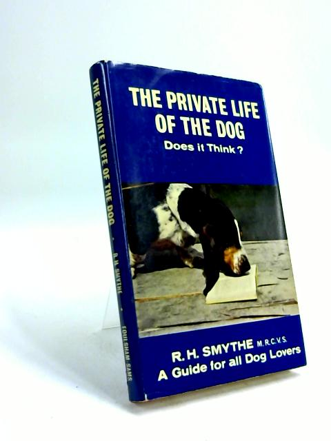 The Private Life of the Dog. Does it think? by Reginald Harrison Smythe