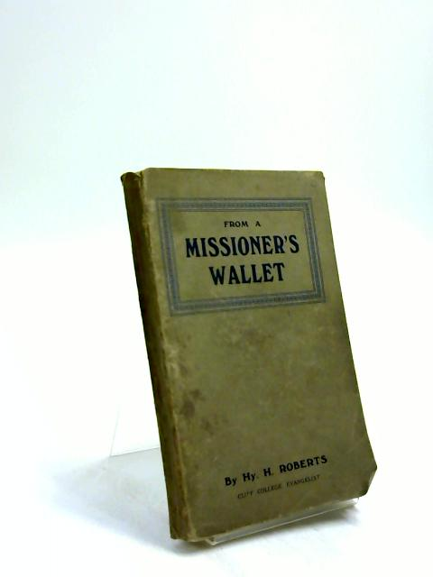 From a Missioner's Wallet by H. H Roberts