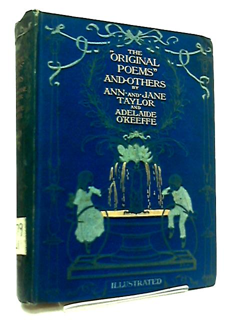 Original Poems and Others by Ann, Jane & TaylorAdelaide O'Keefe