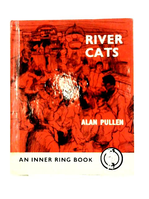 River Cats (Inner Ring S.) by Alan Pullen,