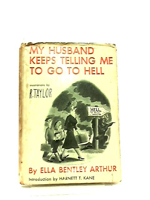 My Husband Keeps Telling Me to Go to Hell By Ella Bentley Arthur