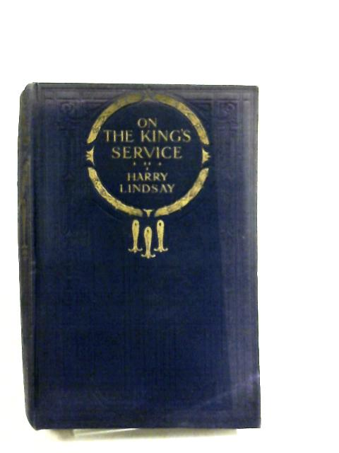 On the King's Service by Harry Lindsay