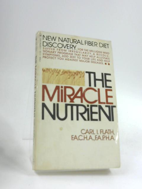 Miracle Nutrient by Flath, Carl I.