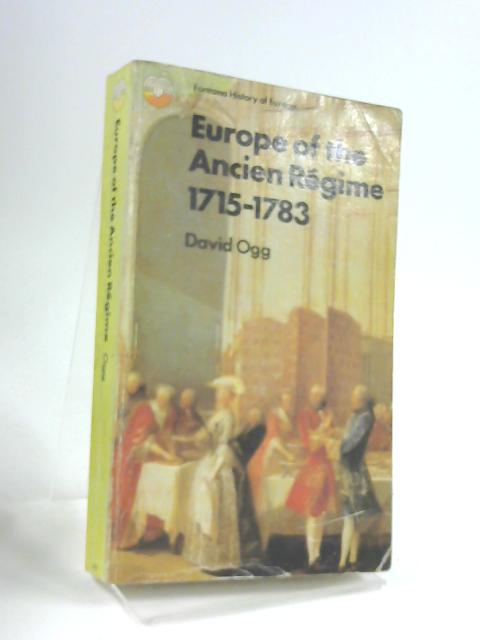 Europe of the Ancien Regime 1715-1783 by David Ogg
