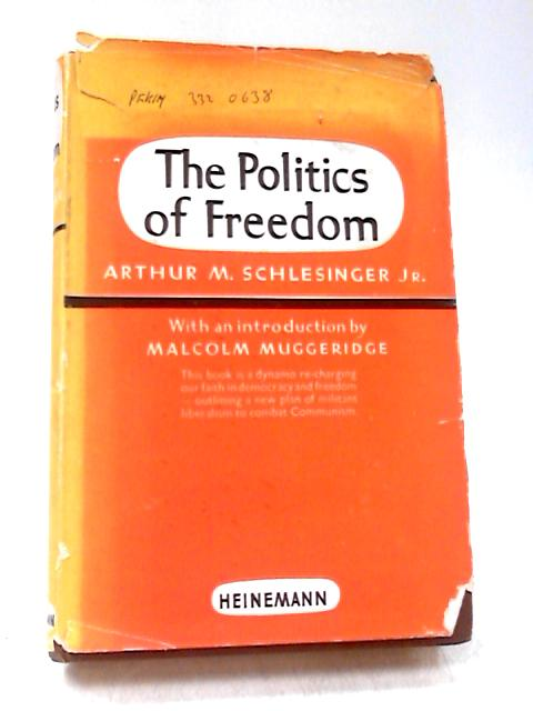The Politics of Freedom by Schlesinger, Arthur M