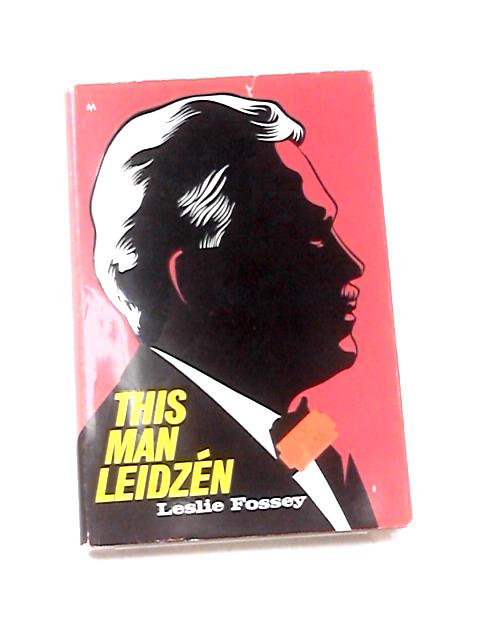 This man Leidzen by Fossey, Leslie