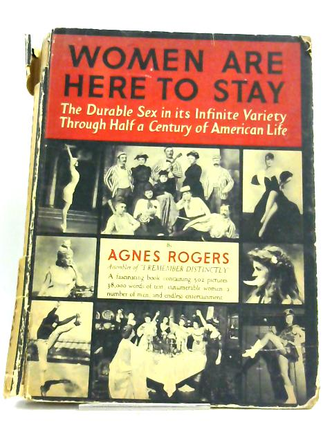 Women are here to stay by Agnes Rogers