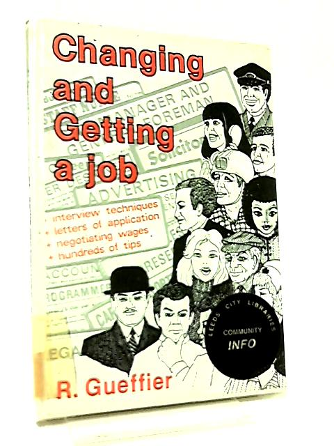 Changing and Getting a Job by R. Gueffler