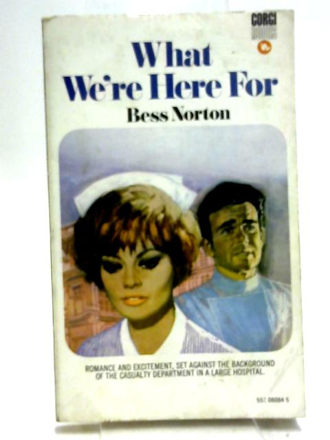 What we're here for by Norton, Bess