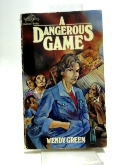 Dangerous Game by Green, Wendy