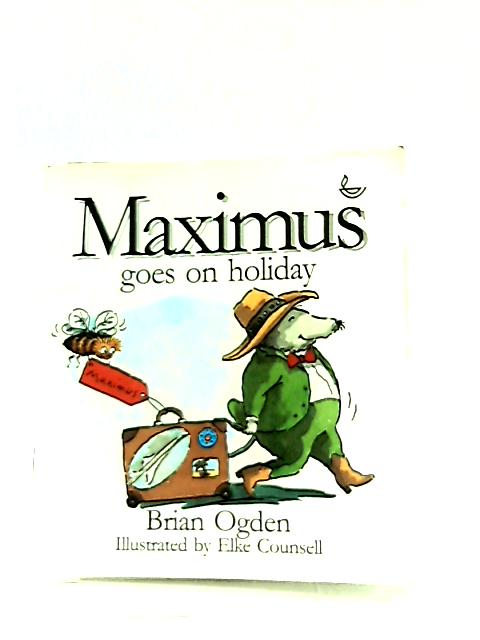 Maximus Goes on Holiday by Brian Ogden