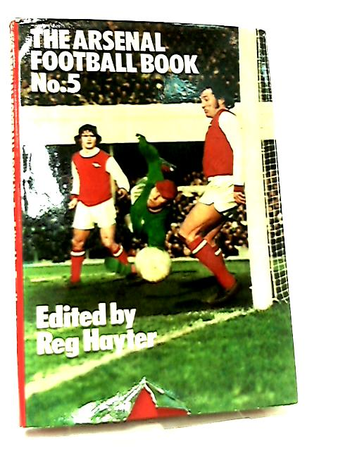 The Arsenal Football Book No. 5 by Reg Hayter