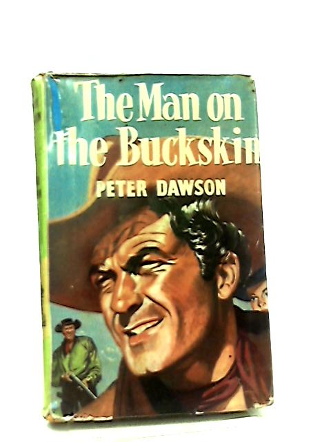 The Man on the Buckskin by Peter Dawson