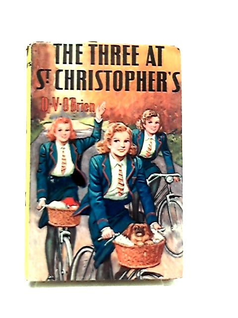 The Three At St. Christopher`s by D. V. O`Brien