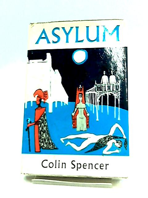 Asylum by Spencer, Colin