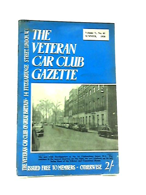 Veteran Car Club Gazette Volume V No. 61 Summer 1958 By Various