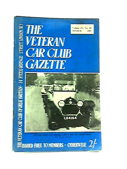 Veteran Car Club Gazette Volume IV No. 59 Winter 1957 by Various