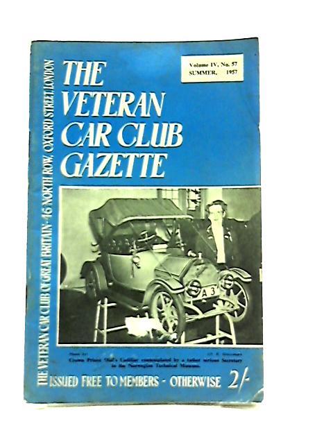 Veteran Car Club Gazette Volume IV No. 57 Summer 1957 by Various