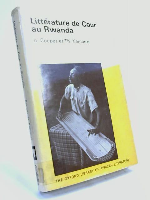 Littérature de Cour au Rwanda. by A. Coupez