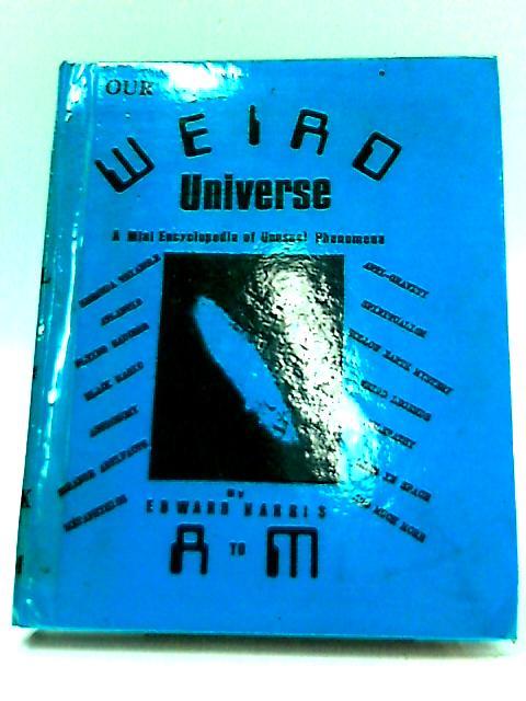 Our Weird Universe Vol. 1 by Harris, Edward