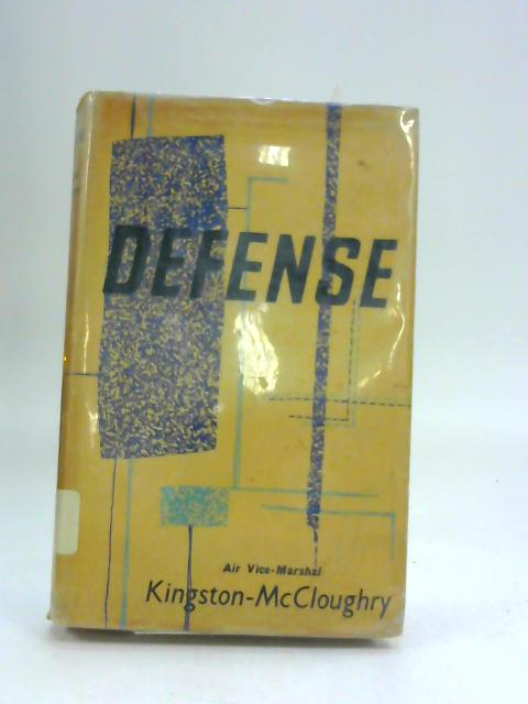 Defense Policy and Strategy by Kingston-McCloughry, Air Vice-Marshal E. J.