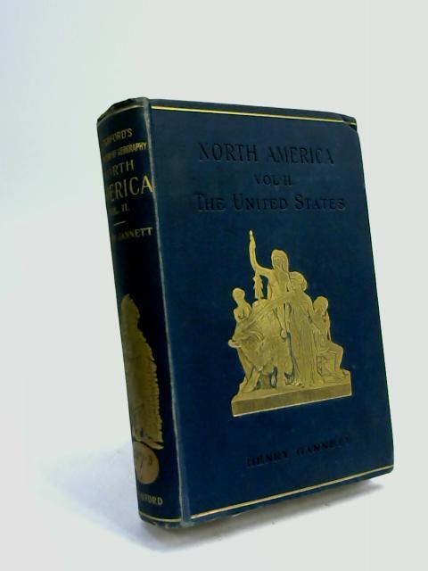 North America. Vol.2: The United States by Henry Gannett
