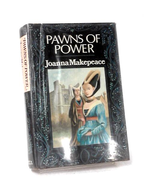 Pawns of Power by Makepeace, Joanna