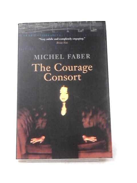 The Courage Consort by Faber, Michel