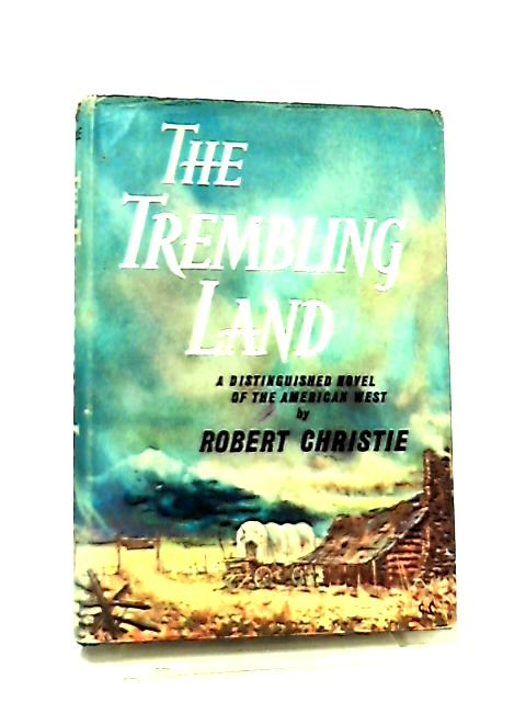 The Trembling Land by Robert Christie