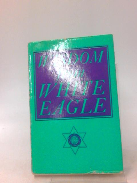 Wisdom from White Eagle - english by Unknown