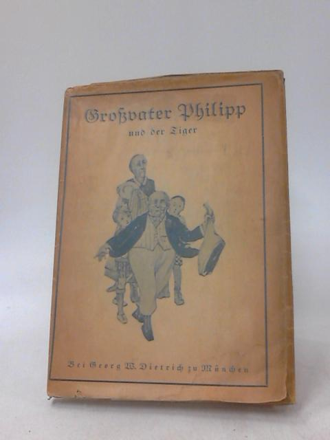 Grossvater Philipp und der Tiger by Hans Meixner