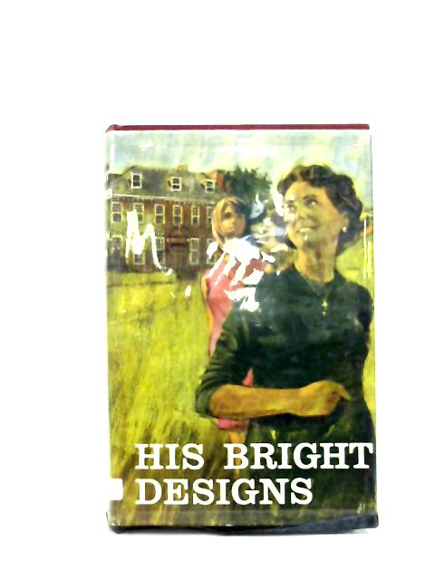 His Bright Designs by Eileen N. Mitson