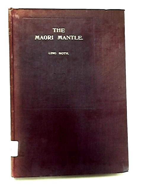 The Maori Mantle by H. Ling Roth