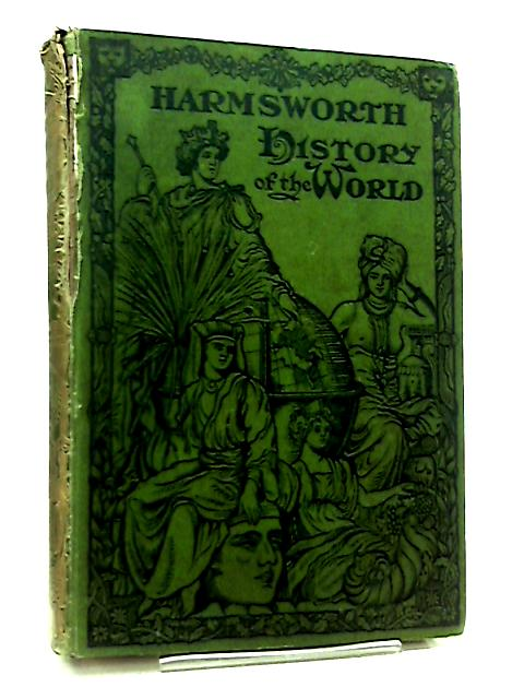 Harmsworth History of the World Fourth Volume by Arthur Mee et al